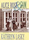 Alice Rose and Sam, Kathryn Lasky, 0786803363