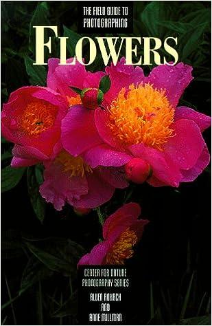 Livres en ligne pdf téléchargement gratuit The Field Guide to Photographing Flowers (Center for Nature Photography Series) by Allen Rokach PDB 081743870X