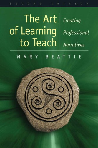 Art of Learning to Teach: Creating Professional Narratives (2nd Edition)