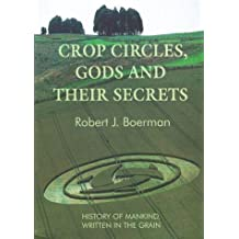 Crop Circles, Gods and Their Secrets