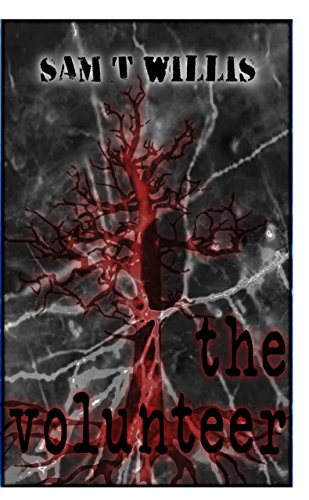 The Volunteer (The Primer Book 4) by [Willis, Sam T]