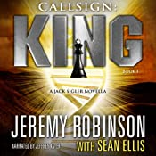 Callsign: King, Book I: A Jack Sigler - Chess Team Novella | Sean Ellis, Jeremy Robinson