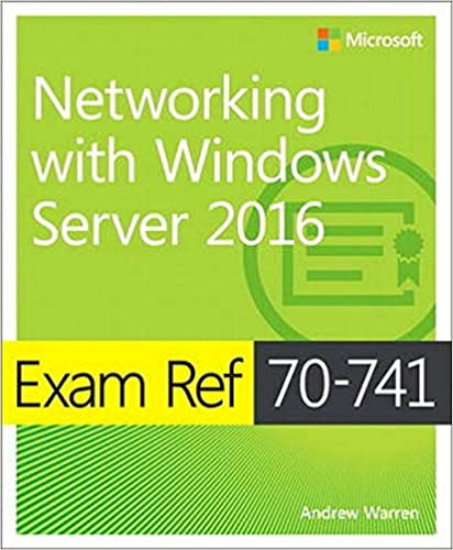 Exam Ref 70-741 Networking with Windows Server 2016 1st Edition