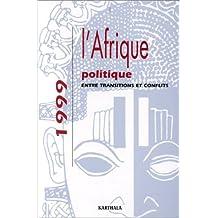 Afrique Politique 1999 - Entre Transitions et Conflits