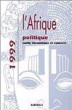 L'Afrique politique 1999 : Entre transitions et conflits
