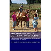 The Therapy Horse Certification Program: A methodology for specialized horse testing program  in Equine Assisted Activities and Therapies