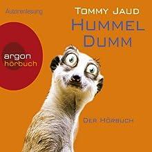 Hummeldumm Hörbuch von Tommy Jaud Gesprochen von: Tommy Jaud