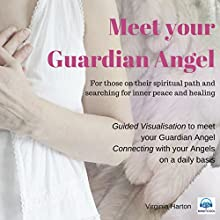 Meet Your Guardian Angel: Meditation with Your Angels and Archangels Audiobook by Virginia Harton Narrated by Virginia Harton