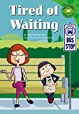 img - for Tired of Waiting (Read-It! Readers) book / textbook / text book
