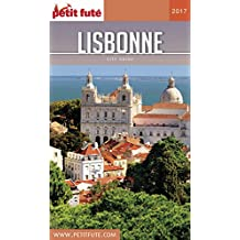 LISBONNE 2017 Petit Futé (City Guide) (French Edition)
