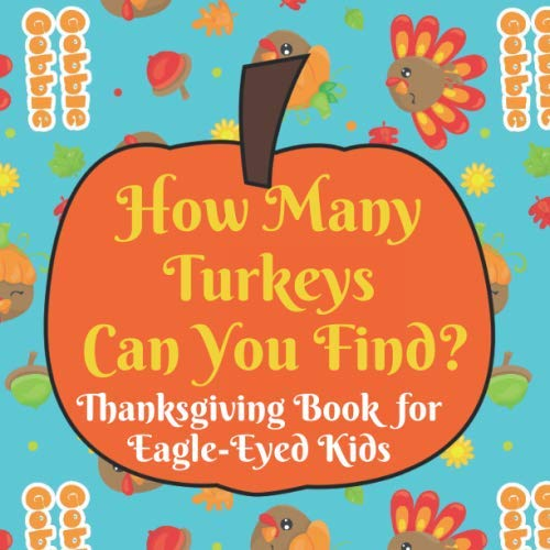 Halloween Games For Young Toddlers (How Many Turkeys Can You Find? Thanksgiving Book for Eagle-Eyed Kids: Fun Interactive Counting Game Book for Young Kids to Celebrate Thanksgiving this ... Toddlers Kindergarteners and Young)