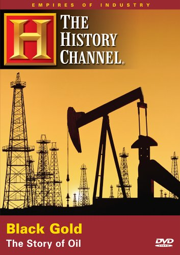 Black Gold: The Story Of Oil (Black Gold Tv Series)