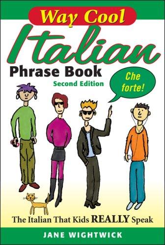 WAY-COOL ITALIAN PHRASEBOOK 2/E: The Italian that Kdis Really Speaks!