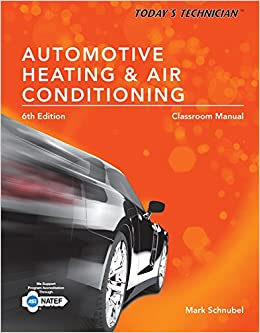 Today's Technician: Automotive Heating & Air Conditioning Classroom Manual