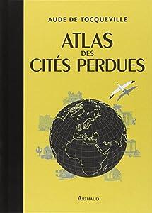 vignette de 'Atlas des cités perdues (Aude de Tocqueville)'