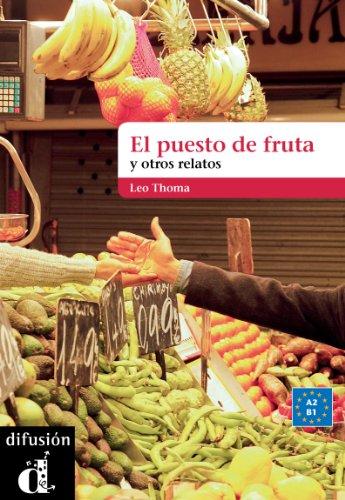 El puesto de fruta y otros relatos (Spanish Edition) by [Thoma, Leo