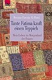 img - for Tante Fatima kauft einen Teppich. Mein Leben im Morgenland der Frauen. book / textbook / text book
