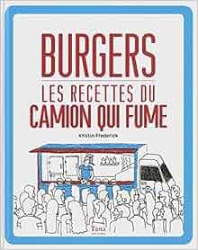 Burgers, les recettes du camion qui fume: 9782845677906