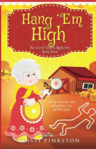Hang 'Em High (Secret Sisters Mysteries)