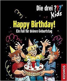 Die Drei Kids Happy Birthday Ein Fall Fur Deinen Geburtstag