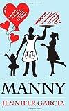 My Mr. Manny, Jennifer Garcia, 0615877222