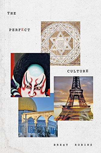 The Perfect Culture by Brent Robins