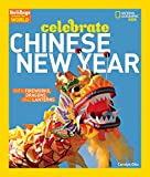 img - for Holidays Around the World: Celebrate Chinese New Year: With Fireworks, Dragons, and Lanterns book / textbook / text book
