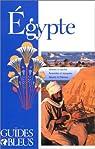 Guides bleus. Égypte par Bleu