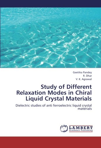Study of Different Relaxation Modes in Chiral Liquid Crystal Materials: Dielectric studies of anti ferroelectric liquid crystal materials