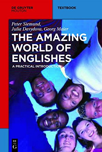 The Amazing World of Englishes: A Practical Introduction (Mouton Textbook)