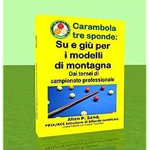 Carambola tre sponde - Su e giù per i modelli di montagna: Dai tornei di campionato professionale (Italian Edition)