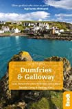 Dumfries and Galloway: Local, characterful guides to Britain's Special Places (Bradt Travel Guides (Slow Travel series))