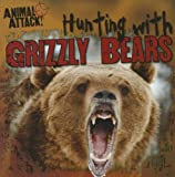 Hunting with Grizzly Bears, Gregory Maday, 1433970805