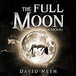 The Full Moon: Under the Moon, Book 1 | David Neth