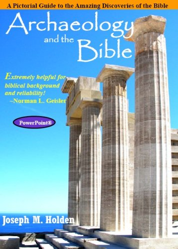 Archaeology and the Bible (PowerPoint): A Pictorial Guide to the Amazing Discoveries of the Bible