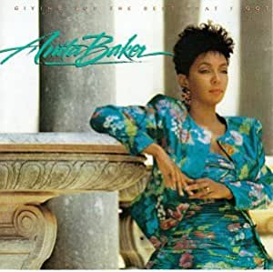 Anita Baker Giving You The Best That I Got Audio