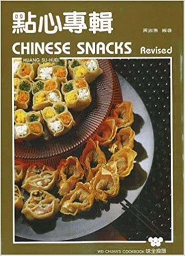 Chinese Snacks (Wei Quan Shi Pu): Su-Huei Huang, Wei-Chuan