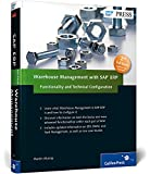 Warehouse Management with SAP ERP: Functionality and Technical Configuration (2nd Edition)