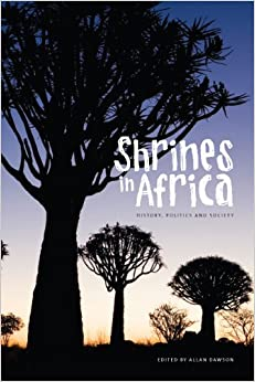 Shrines in Africa: History, Politics and Society (Africa: Missing Voices)
