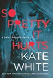 So Pretty It Hurts, Kate White, 0061576603