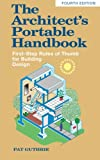 img - for The Architect's Portable Handbook: First-Step Rules of Thumb for Building Design 4/e (McGraw-Hill Portable Handbook) book / textbook / text book