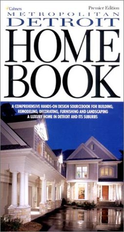 Metropolitan Detroit Home Book: A Comprehensive Hands-On Design Sourcebook for Building, Remodeling, Decorating, Furnishing and Landscaping a Luxury Home in Detroit and its Suburbs PDF Text fb2 ebook