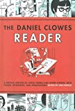 The Daniel Clowes Reader: Ghost World, Nine Short Stories & Critical Materia