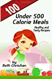 100 under 500 Calorie Meals, Beth Christian, 1482005050