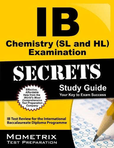 Download IB Chemistry (SL and HL) Examination Secrets Study Guide: IB Test Review for the International Baccalaureate Diploma Programme Pdf