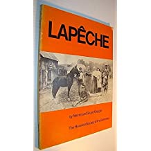 Lapeche. A History of the Townships of Wakefield and Masham in the Province of Quebec 1792-1925