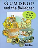 Gumdrop and the Bulldozer, Val Biro, 034071445X