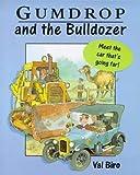 Gumdrop and the Bulldozer, Val Biro, 034071445X