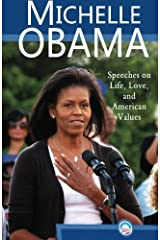 Michelle Obama: Speeches on Life, Love, and American Values Paperback