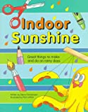 img - for Indoor Sunshine: Great Things to Make and Do on Rainy Days book / textbook / text book